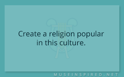 Cultivating Cultures – Create a religion popular in this culture.