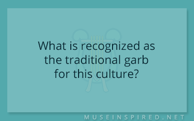 Cultivating Cultures – What is recognized as the traditional garb for this culture?