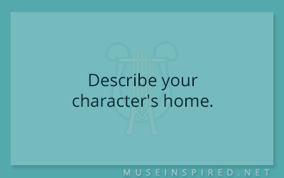 Character Development – Describe your character's home.