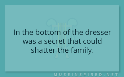 What's the Story – In the bottom of the dresser was a secret that could shatter the family.