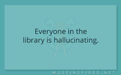 What's the Story – Everyone in the library is hallucinating.