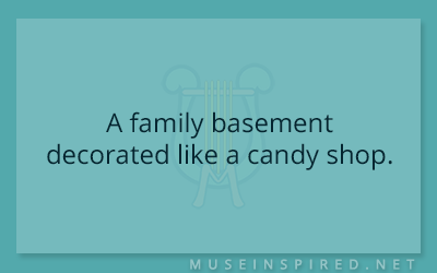 Siring Settings – A family basement decorated like a candy shop.