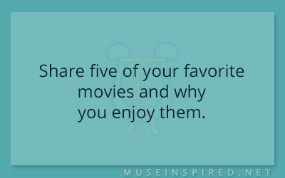 Blog Topic – Share five of your favorite movies and why you enjoy them.