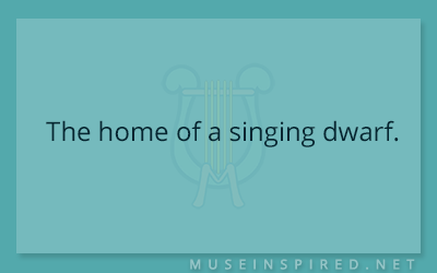 Siring Settings – The home of a singing dwarf.