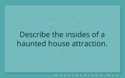 Siring Settings – Describe the insides of a haunted house attraction.