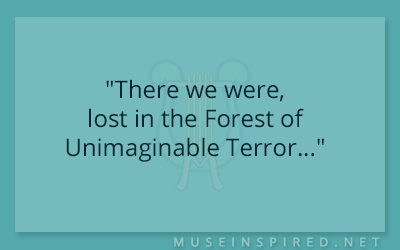 "Dialogue Starters – ""There we were, lost in the Forest of Unimaginable Terror…"""