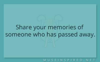 Blog Topic – Share your memories of someone who has passed away.