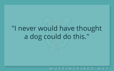 """Dialogue Starters – """"I never would have thought a dog could do this."""""""
