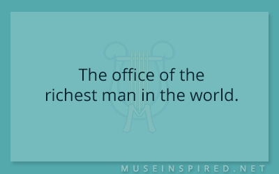 Siring Settings – The office of the richest man in the world.