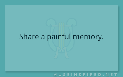 Blog Topic – Share a painful memory.