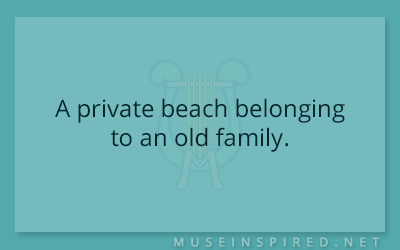 Siring Settings – A private beach belonging to an old family.