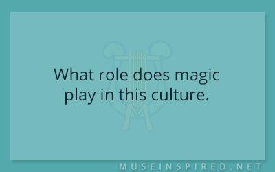 Cultivating Cultures – What role does magic play in this culture.