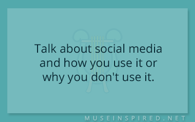 Blog Topic – Talk about social media and how you use it or why you don't use it.