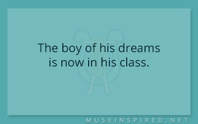 What's the Story – The boy of his dreams is now in his class.