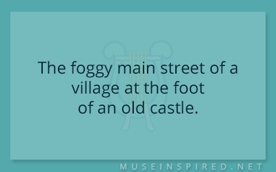 Siring Settings – The foggy main street of a village at the foot of an old castle.
