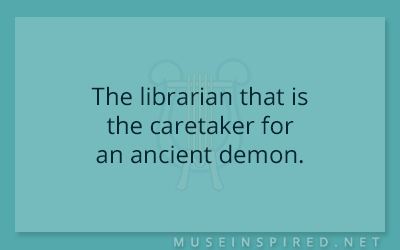 What's the Story – The librarian that is the caretaker for an ancient demon.