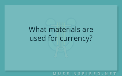 Cultivating Cultures – What materials are used for currency?