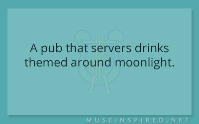 Siring Settings – A pub that servers drinks themed around moonlight.