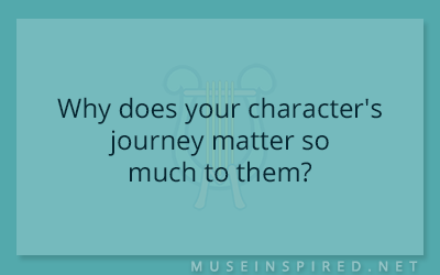 Character Development – Why does your character's journey matter so much to them?