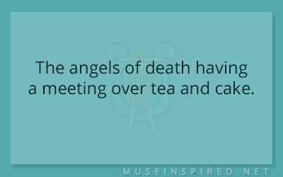 What's the Story – The angels of death having a meeting over tea and cake.