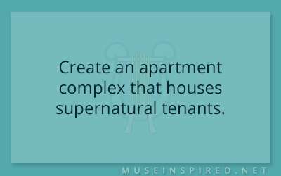 Siring Settings – Create an apartment complex that houses supernatural tenants.