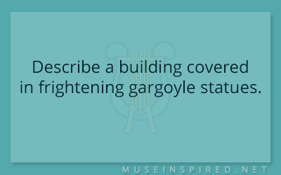 Siring Settings – Describe a building covered in frightening gargoyle statues.