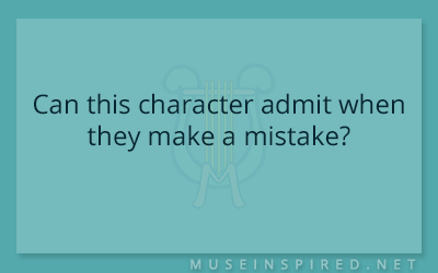 Character Development – Can this character admit when they make a mistake?