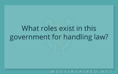 Cultivating Cultures – What roles exist in this government for handling law?