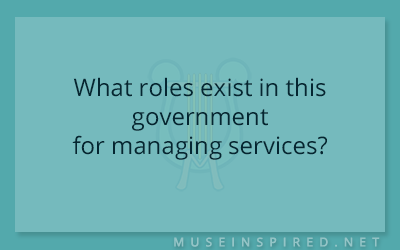 Cultivating Cultures – What roles exist in this government for managing services?