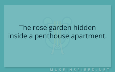 Siring Settings – The rose garden hidden inside a penthouse apartment.