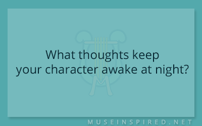 Character Development – What thoughts keep your character awake at night?