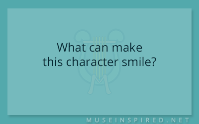 Character Development – What can make this character smile?