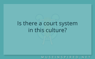 Cultivating Cultures – Is there a court system in this culture?