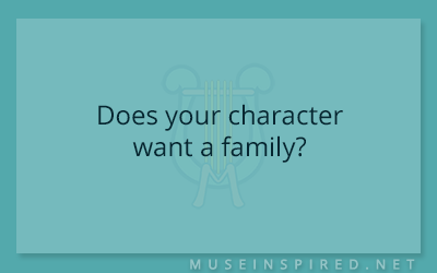 Character Development – Does your character want a family?