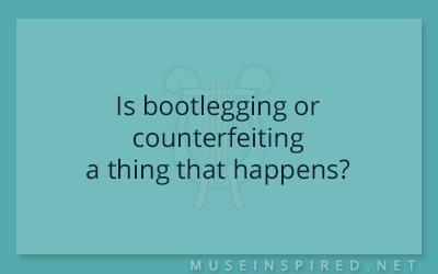 Cultivating Cultures – Is bootlegging or counterfeiting a thing that happens?