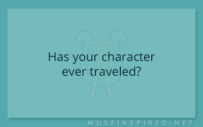 Character Development – Has your character ever traveled?