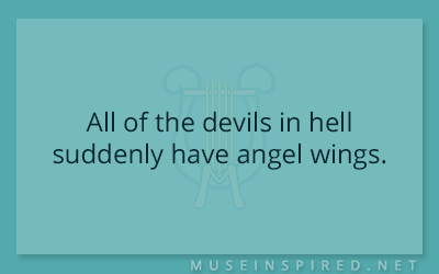 What's the Story – All of the devils in hell suddenly have angel wings.
