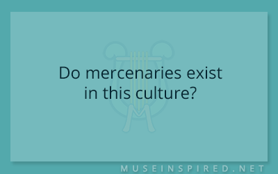 Cultivating Cultures – Do mercenaries exist in this culture?