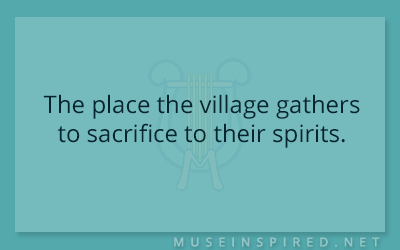 Siring Settings – The place the village gathers to sacrifice to their spirits.