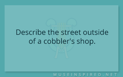 Siring Settings – Describe the street outside of a cobbler's shop.