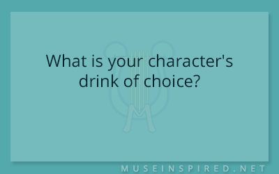 Character Development – What is your character's drink of choice?