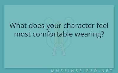 Character Development – What does your character feel most comfortable wearing?