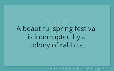 What's the Story – A beautiful spring festival is interrupted by a colony of rabbits.