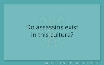 Cultivating Cultures – Do assassins exist in this culture?