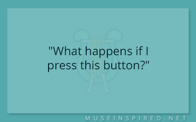 "Dialogue Starters – ""What happens if I press this button?"""