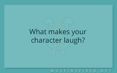 Character Development – What makes your character laugh?