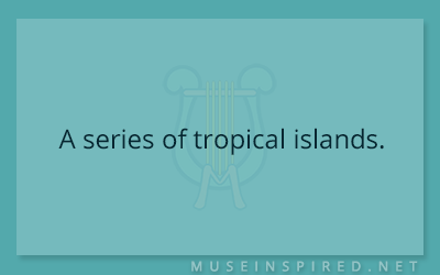 Siring Settings – A series of tropical islands.
