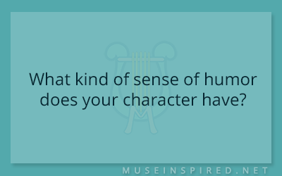 Character Development – What kind of sense of humor does your character have?