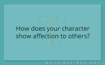 Character Development – How does your character show affection to others?