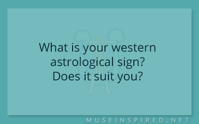 Blog Topic – What is your western astrological sign? Does it suit you?